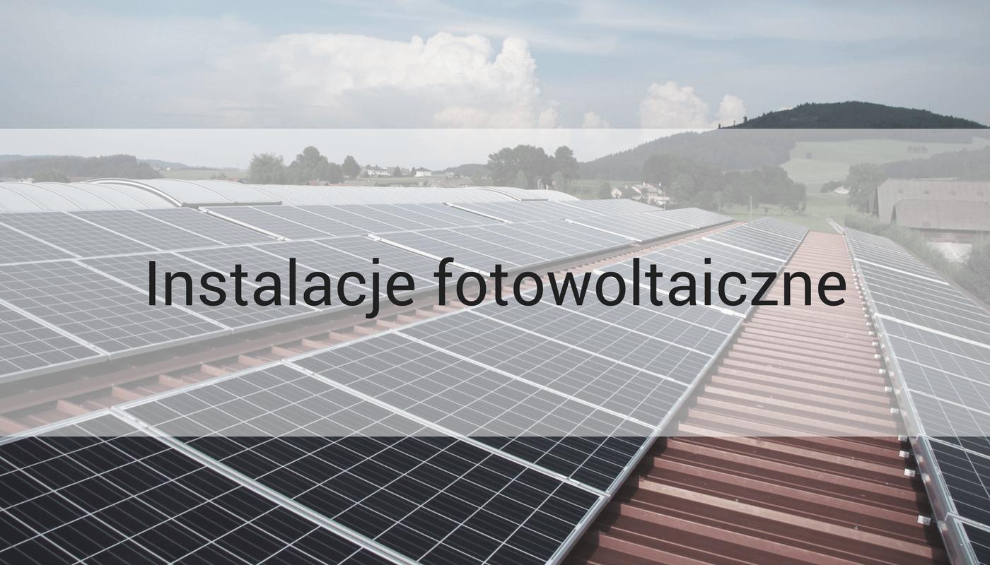ECE Marek Nawrocki oferuje wykonawstwo instalacji fotowoltaicznych