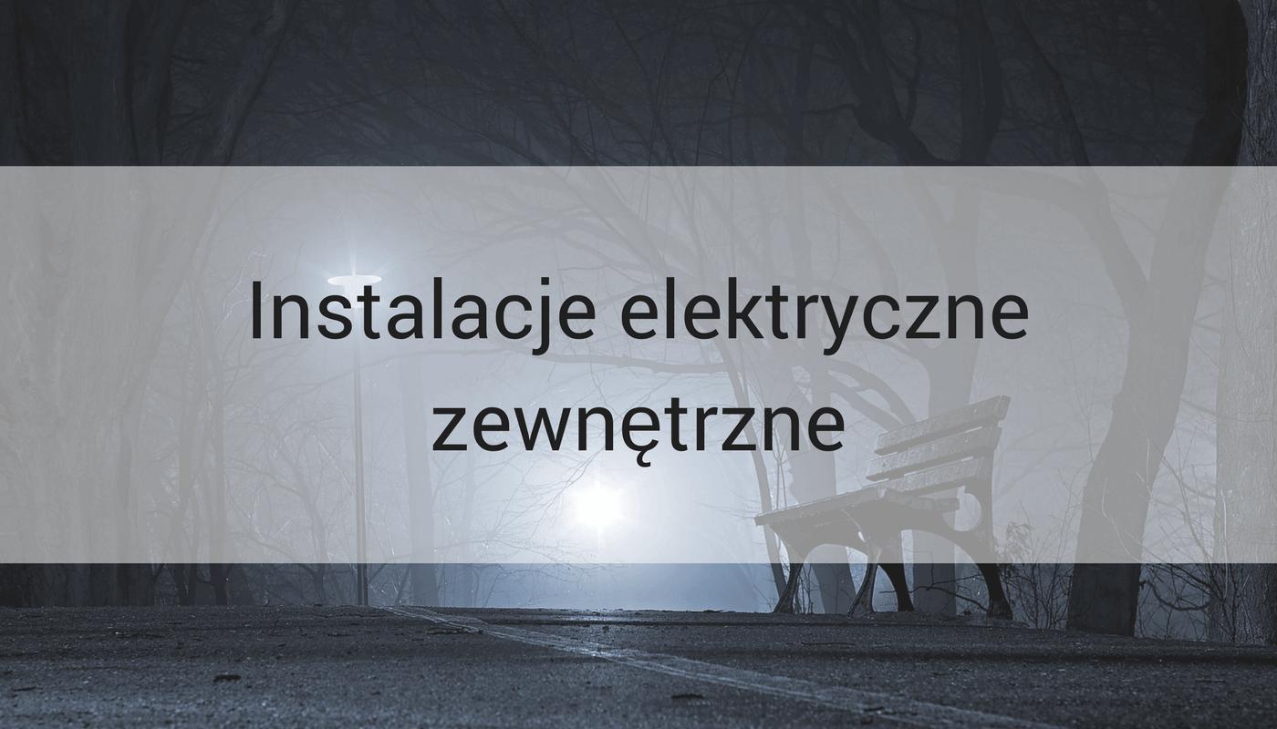 ECE Marek Nawrocki oferuje instalacje elektryczne na zewnątrz obiektów budowlanych